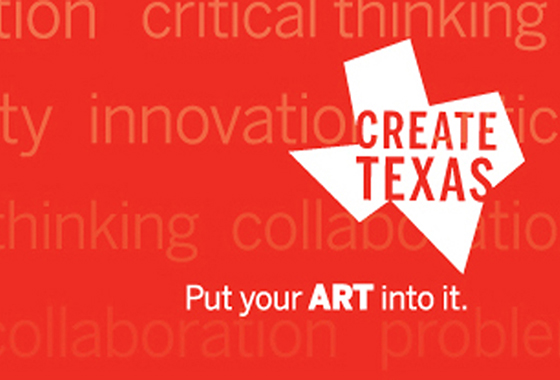 "graphics for Create Texas saying ""Put your ART into it."""